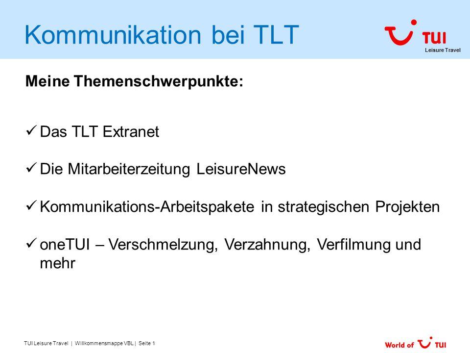 Kommunikation bei TLT Meine Themenschwerpunkte: Das TLT Extranet