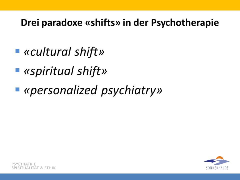 Drei paradoxe «shifts» in der Psychotherapie