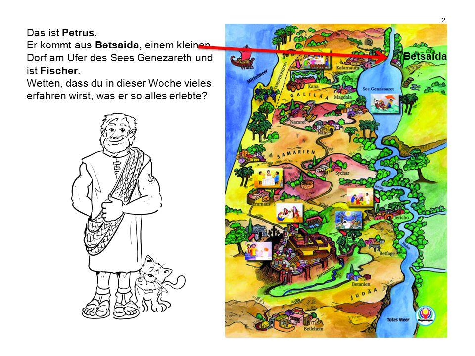 2 Das ist Petrus. Er kommt aus Betsaida, einem kleinen Dorf am Ufer des Sees Genezareth und ist Fischer.