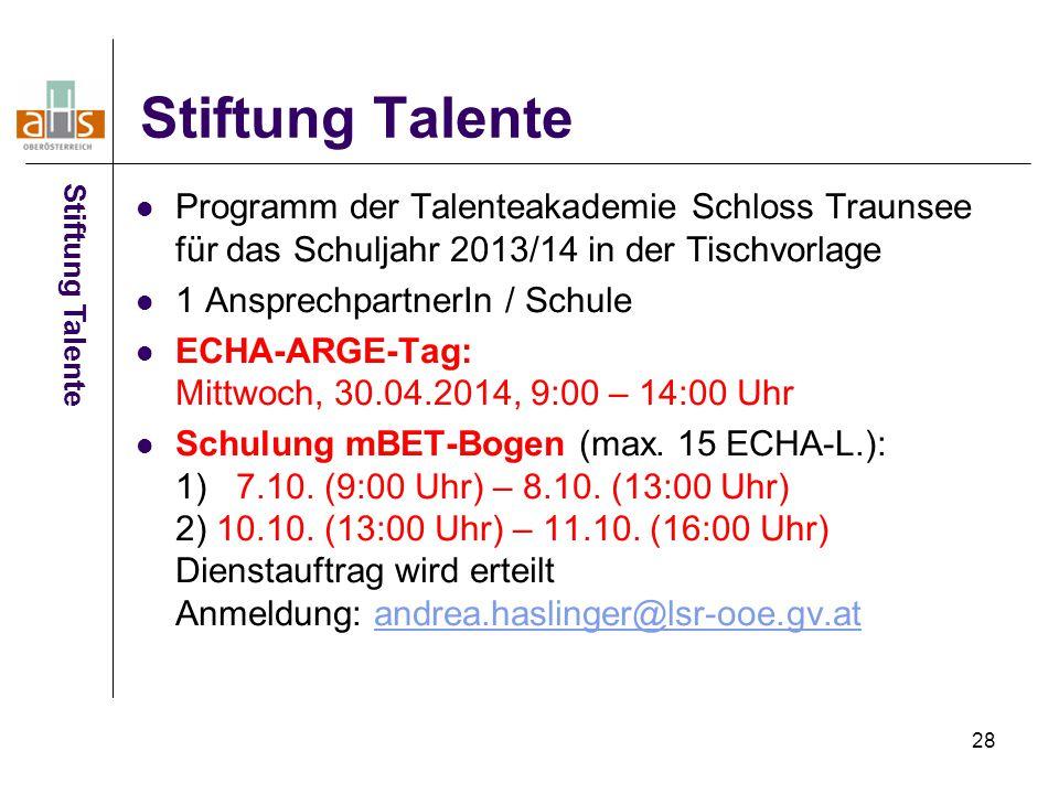Stiftung Talente Stiftung Talente. Programm der Talenteakademie Schloss Traunsee für das Schuljahr 2013/14 in der Tischvorlage.