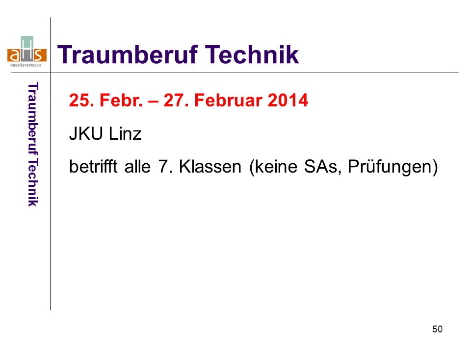 Traumberuf Technik 25. Febr. – 27. Februar 2014 JKU Linz