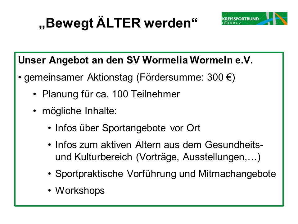 """Bewegt ÄLTER werden Unser Angebot an den SV Wormelia Wormeln e.V."