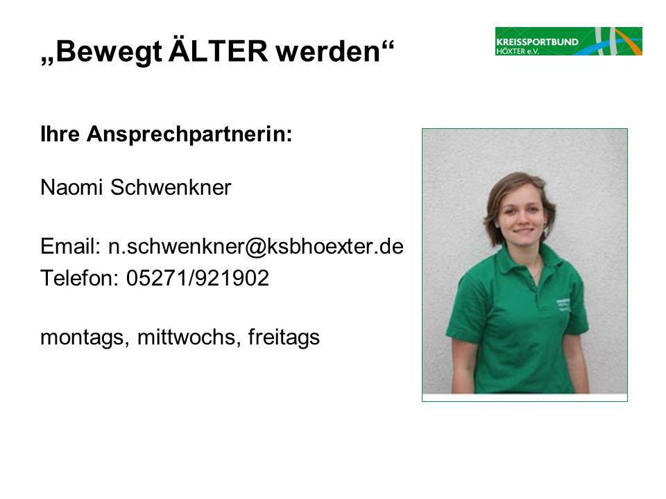 """""""Bewegt ÄLTER werden Ihre Ansprechpartnerin: Naomi Schwenkner Email: n.schwenkner@ksbhoexter.de Telefon: 05271/921902 montags, mittwochs, freitags"""