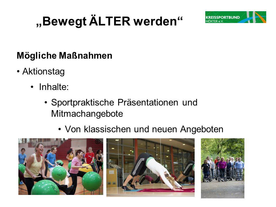 """""""Bewegt ÄLTER werden Mögliche Maßnahmen Aktionstag Inhalte:"""