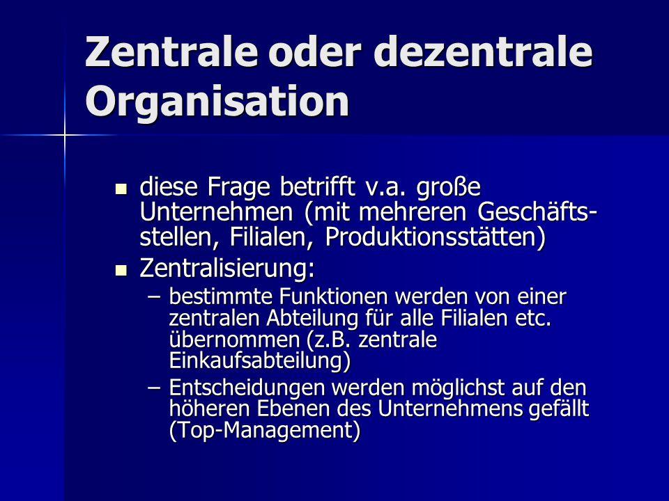 Zentrale oder dezentrale Organisation
