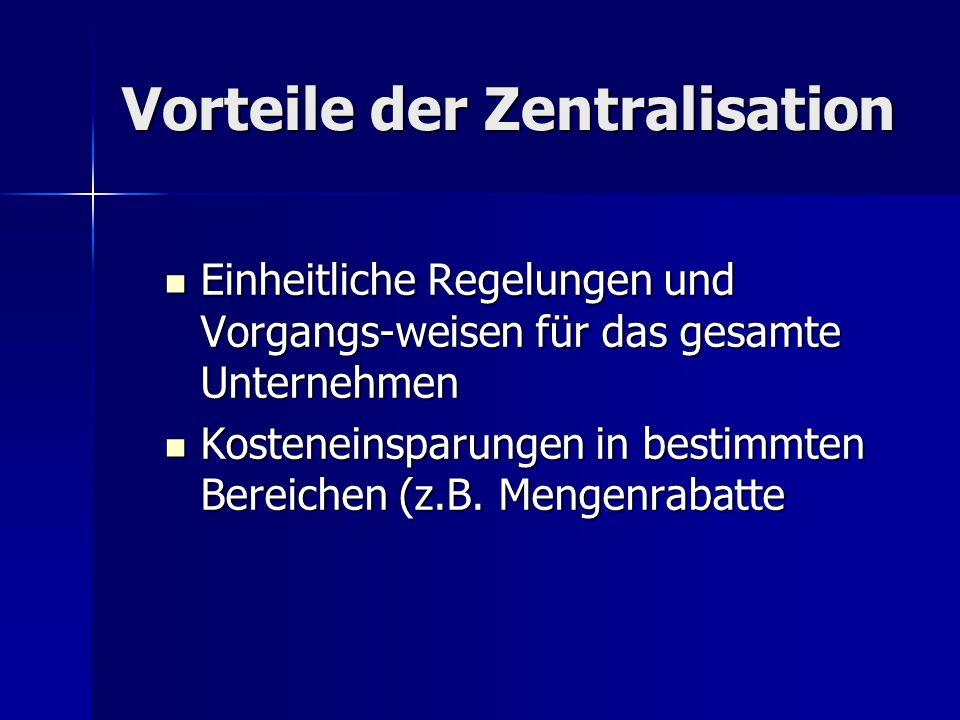 Vorteile der Zentralisation