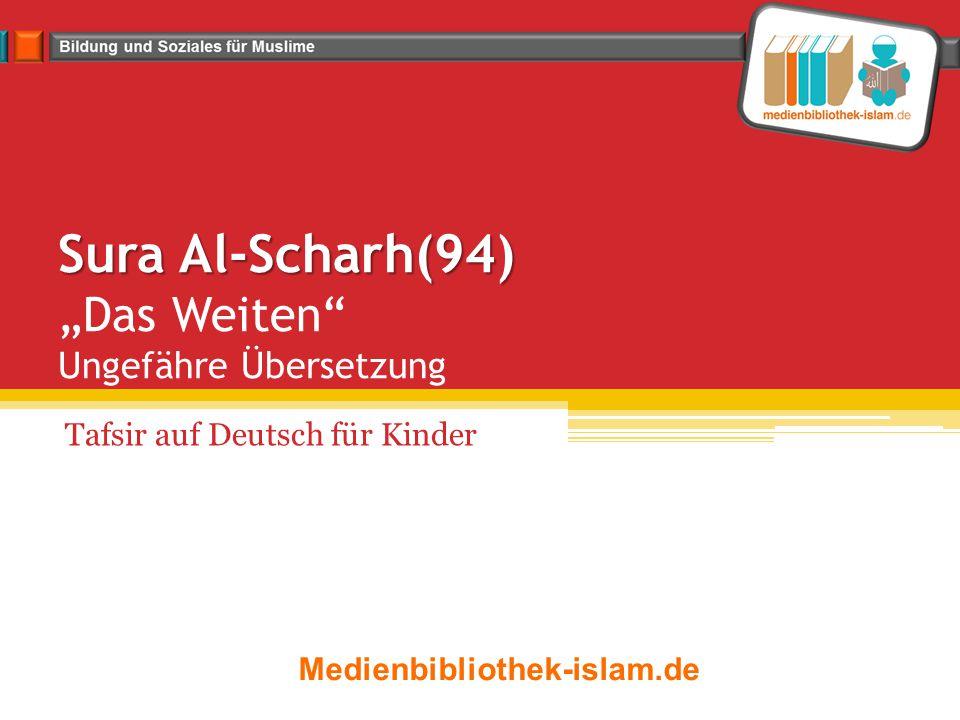 """Sura Al-Scharh(94) """"Das Weiten Ungefähre Übersetzung"""
