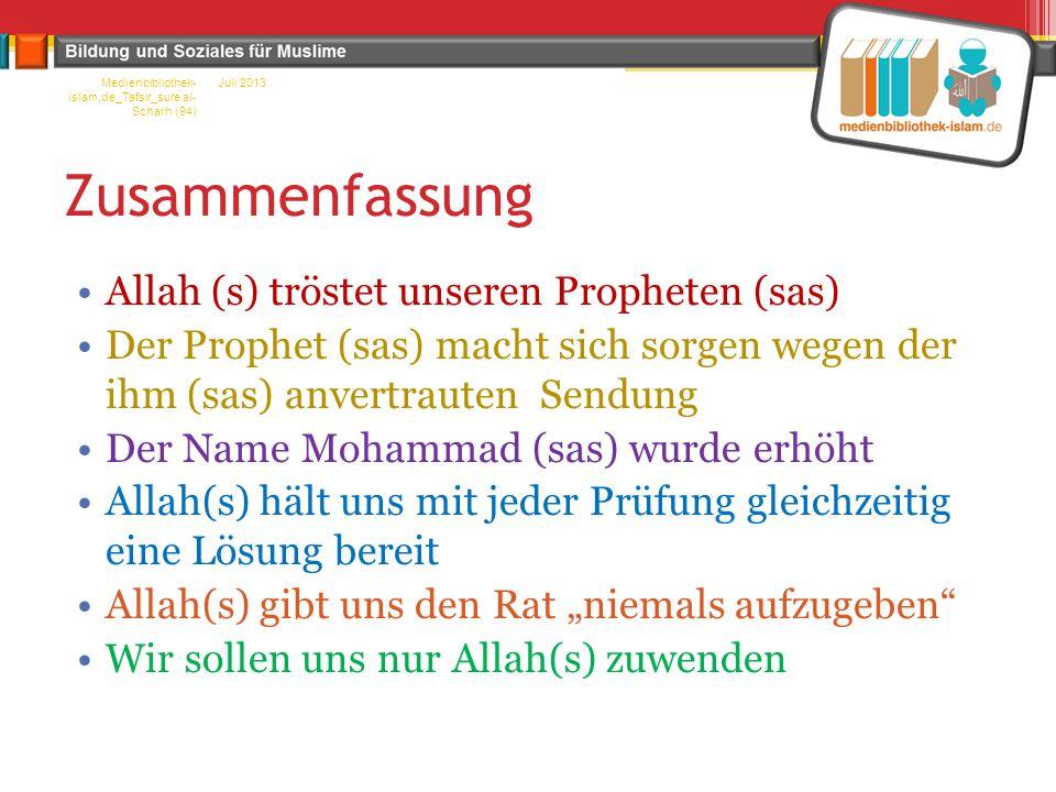Zusammenfassung Allah (s) tröstet unseren Propheten (sas)