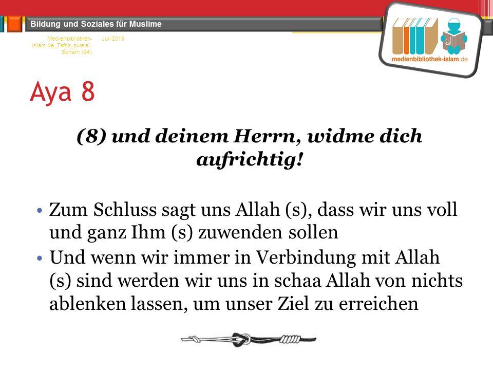 (8) und deinem Herrn, widme dich aufrichtig!