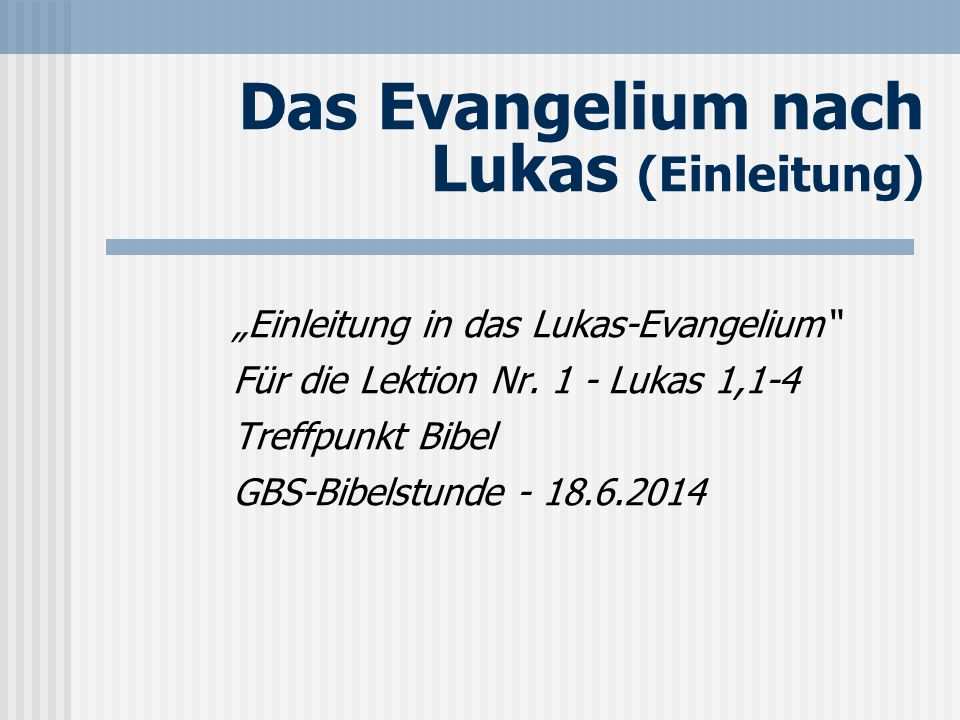 Das Evangelium nach Lukas (Einleitung)