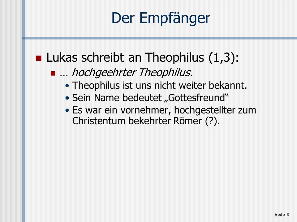 Der Empfänger Lukas schreibt an Theophilus (1,3):