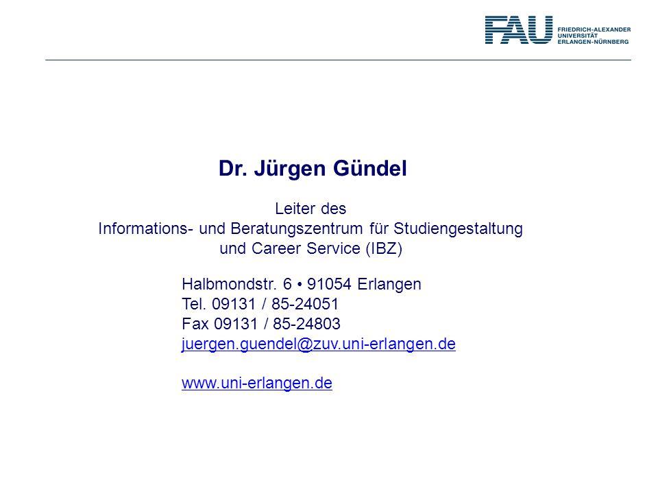 Dr. Jürgen Gündel Leiter des Informations- und Beratungszentrum für Studiengestaltung. und Career Service (IBZ)