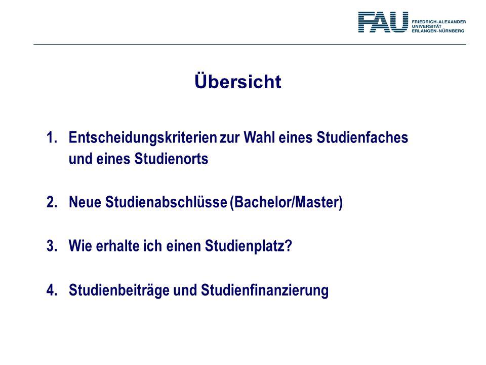 Übersicht 1. Entscheidungskriterien zur Wahl eines Studienfaches und eines Studienorts. 2. Neue Studienabschlüsse (Bachelor/Master)