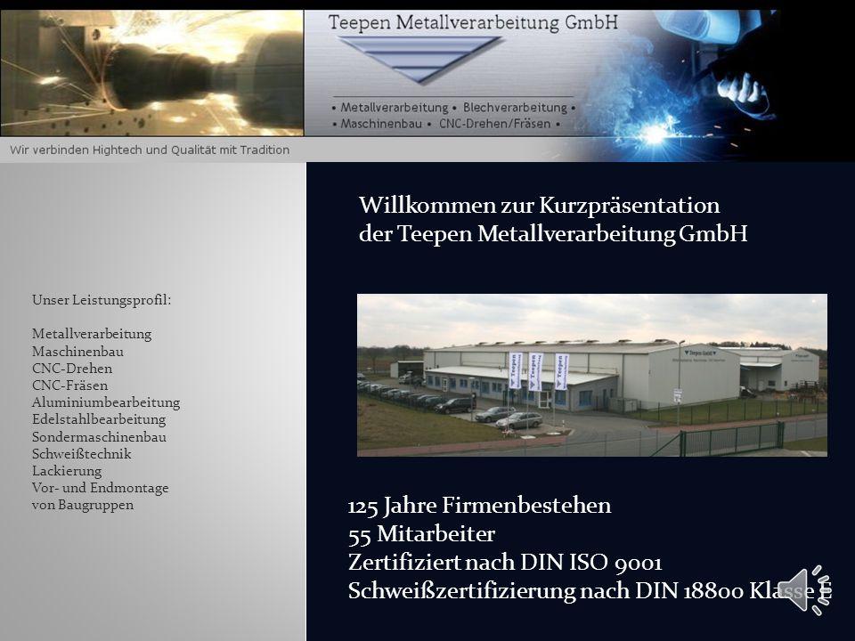 Willkommen zur Kurzpräsentation der Teepen Metallverarbeitung GmbH
