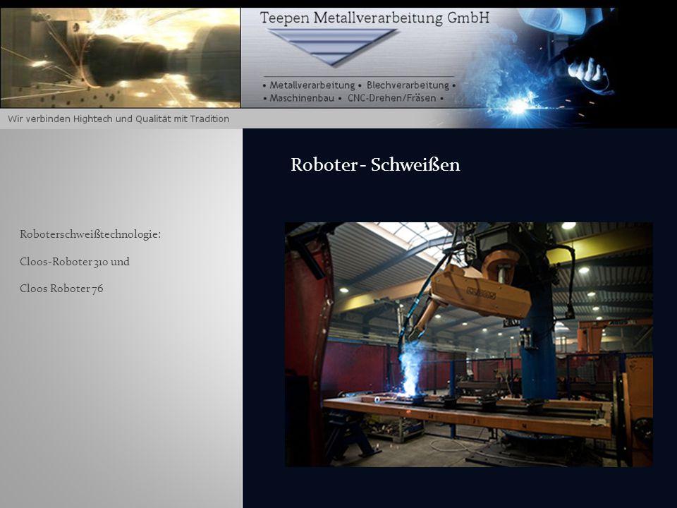 Roboter - Schweißen Roboterschweißtechnologie: Cloos-Roboter 310 und