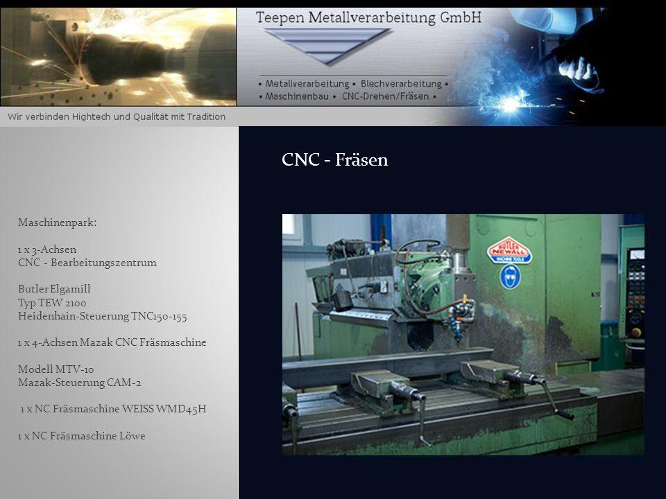 CNC - Fräsen Maschinenpark: 1 x 3-Achsen CNC - Bearbeitungszentrum