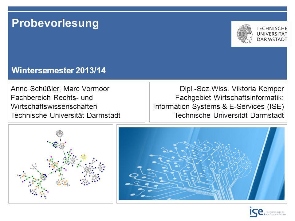 Probevorlesung Wintersemester 2013/14 Anne Schüßler, Marc Vormoor