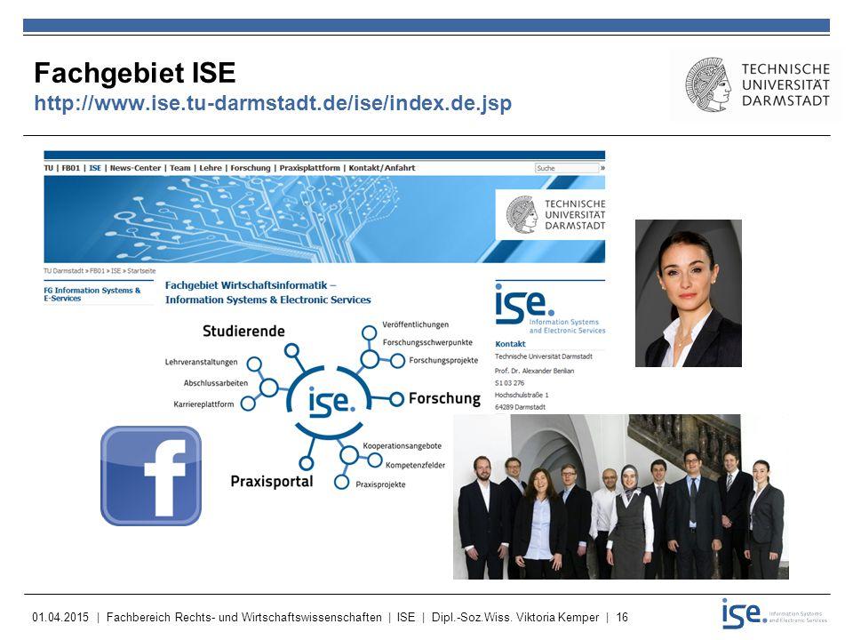 Fachgebiet ISE http://www.ise.tu-darmstadt.de/ise/index.de.jsp
