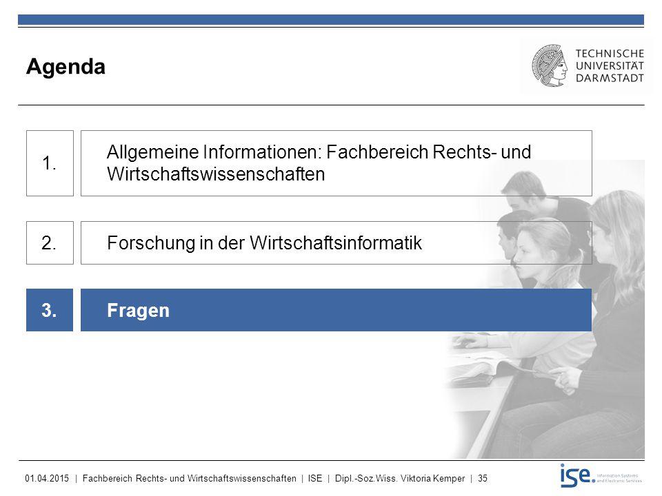 Agenda Allgemeine Informationen: Fachbereich Rechts- und Wirtschaftswissenschaften. 1. Forschung in der Wirtschaftsinformatik.