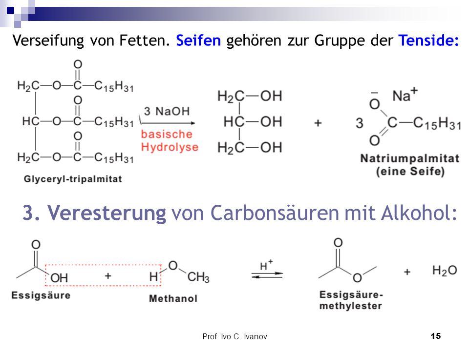 3. Veresterung von Carbonsäuren mit Alkohol: