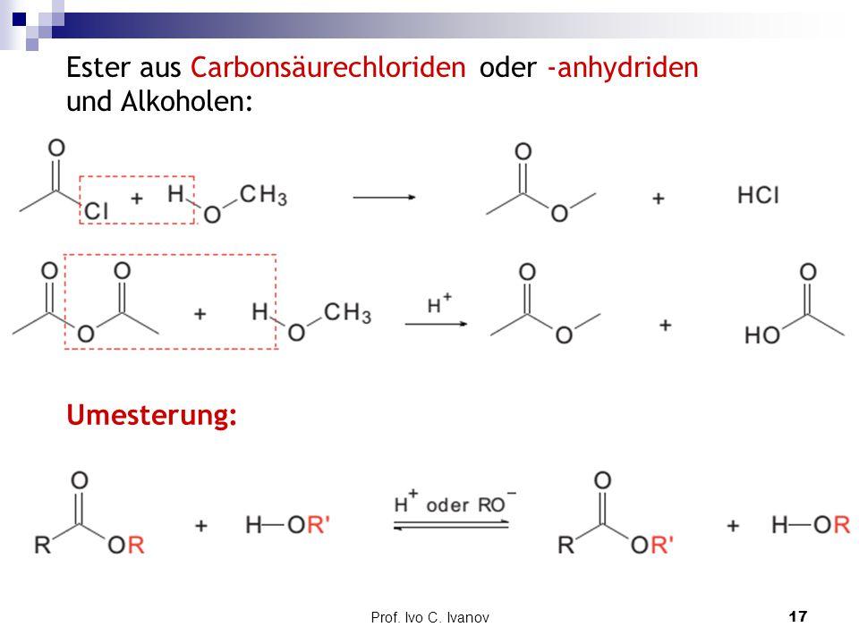 Ester aus Carbonsäurechloriden oder -anhydriden und Alkoholen:
