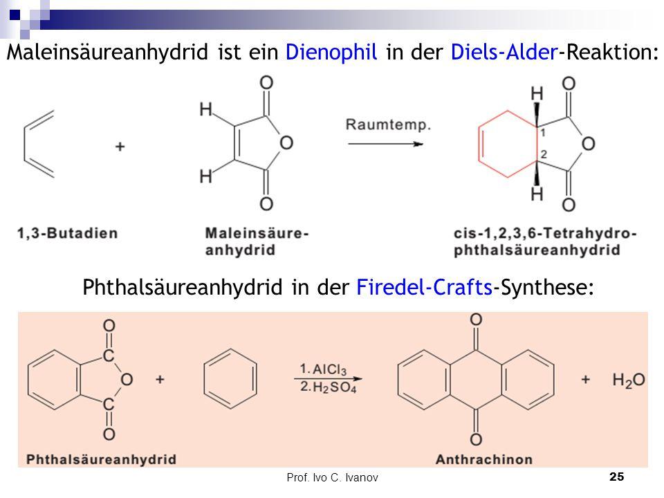 Maleinsäureanhydrid ist ein Dienophil in der Diels-Alder-Reaktion: