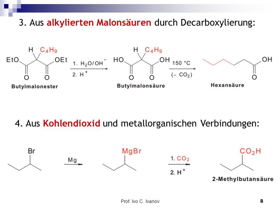 3. Aus alkylierten Malonsäuren durch Decarboxylierung: