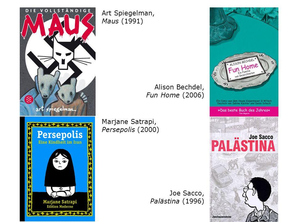Art Spiegelman, Maus (1991) Alison Bechdel, Fun Home (2006) Marjane Satrapi, Persepolis (2000) Joe Sacco,