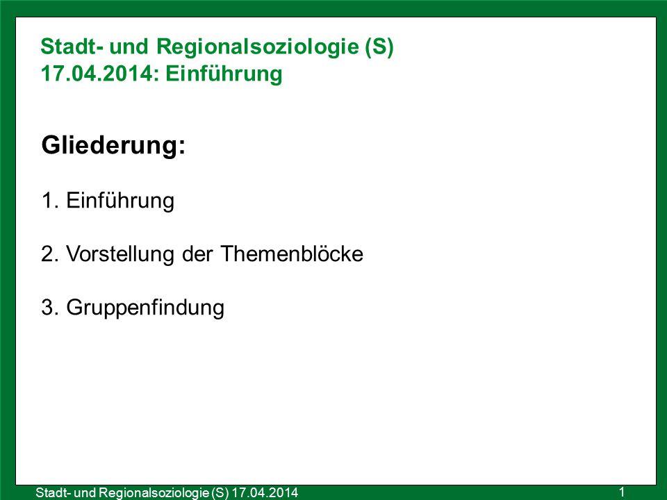 Stadt- und Regionalsoziologie (S) 17.04.2014: Einführung