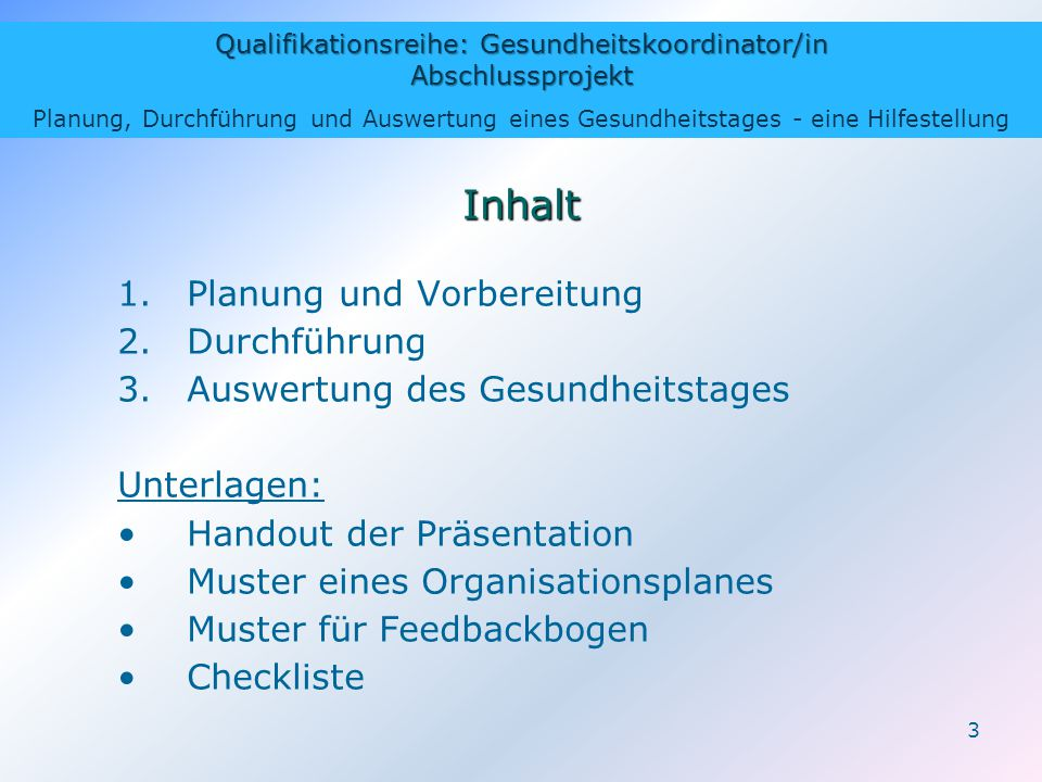 Inhalt Planung und Vorbereitung Durchführung