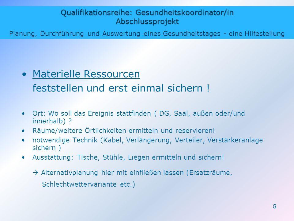 Materielle Ressourcen feststellen und erst einmal sichern !