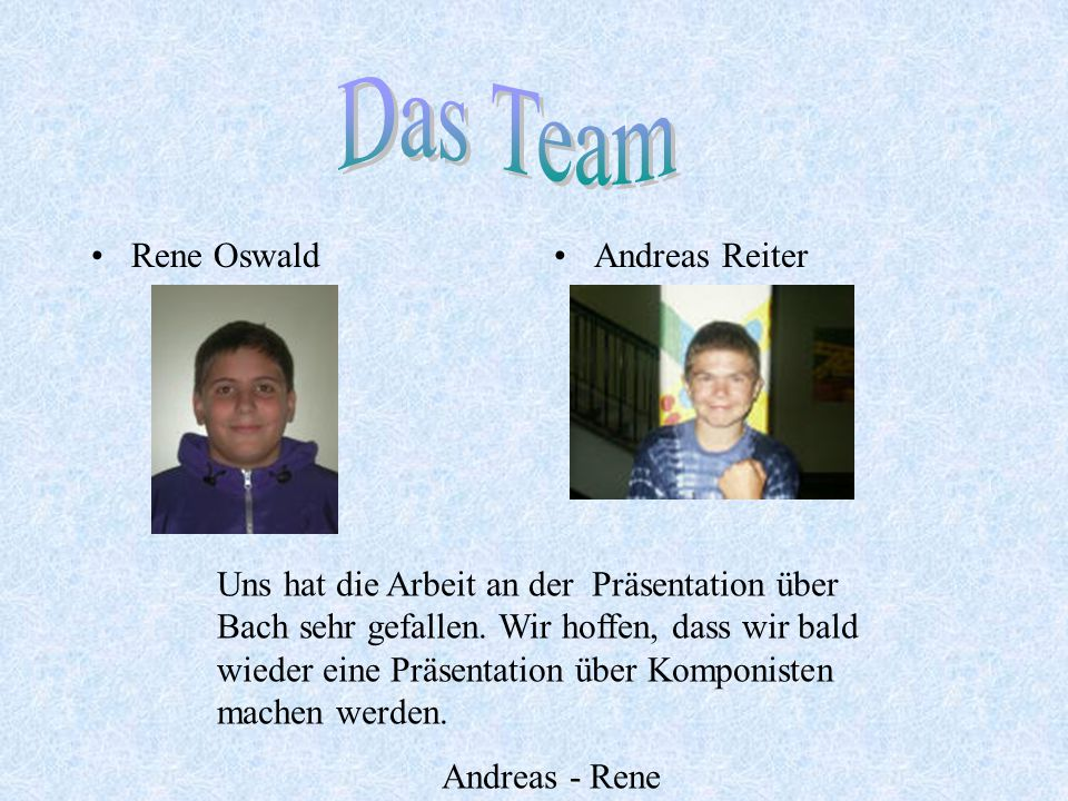 Das Team Rene Oswald Andreas Reiter