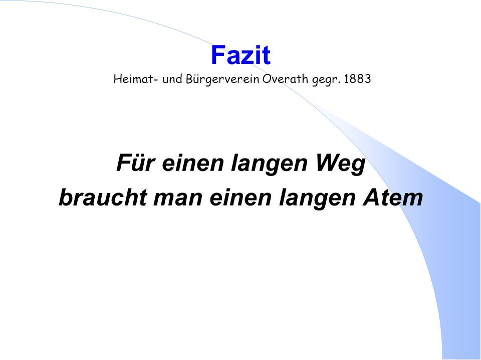 Fazit Heimat- und Bürgerverein Overath gegr. 1883