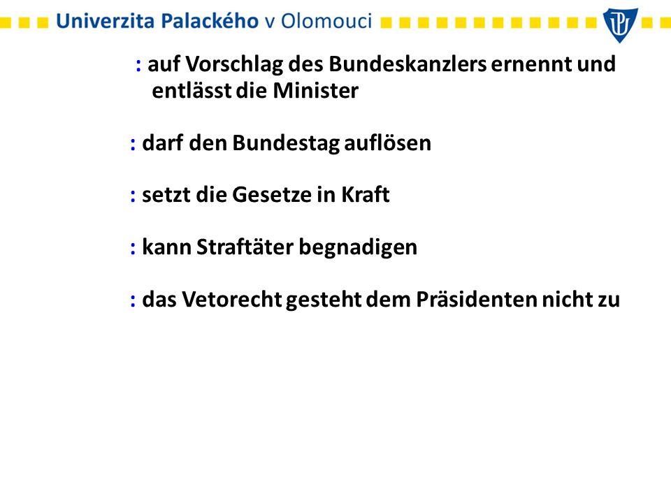 : auf Vorschlag des Bundeskanzlers ernennt und