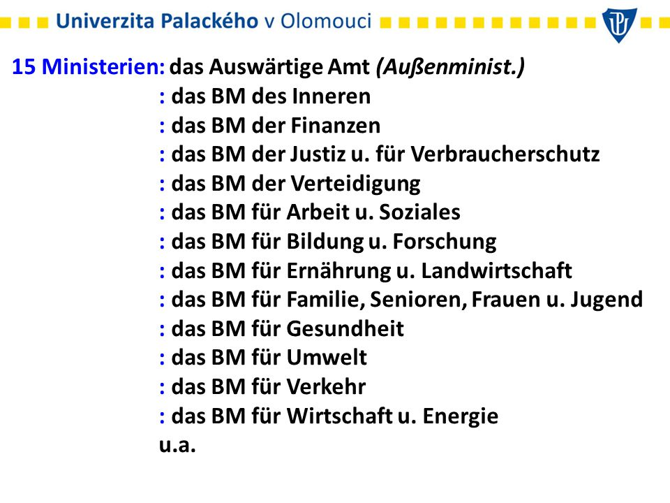 15 Ministerien: das Auswärtige Amt (Außenminist.)