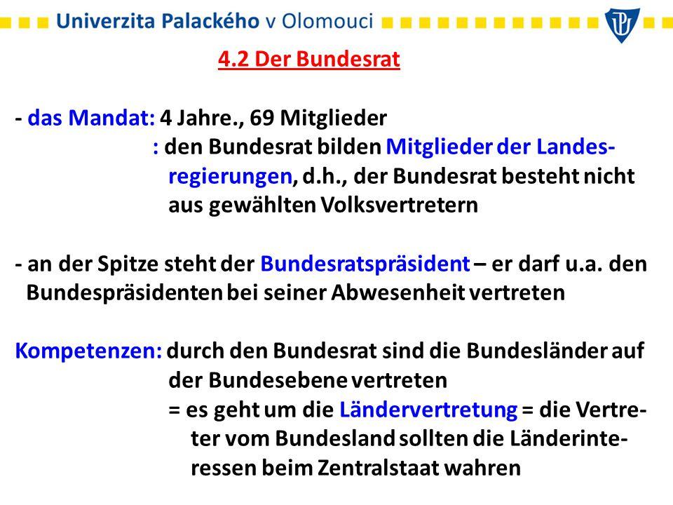4.2 Der Bundesrat - das Mandat: 4 Jahre., 69 Mitglieder