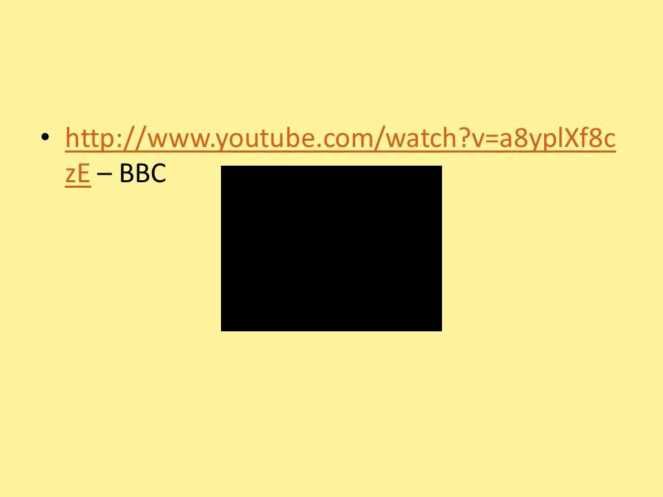 http://www.youtube.com/watch v=a8yplXf8czE – BBC
