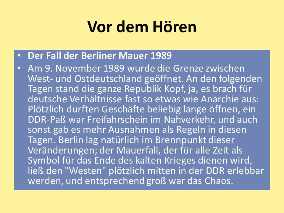 Vor dem Hören Der Fall der Berliner Mauer 1989