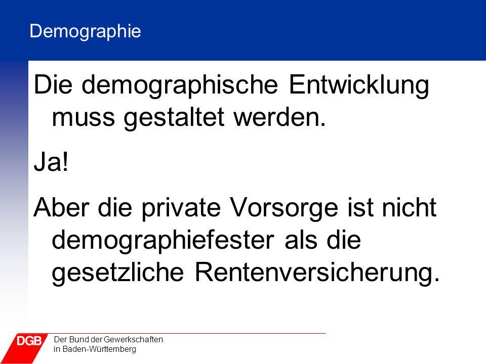 Die demographische Entwicklung muss gestaltet werden. Ja!