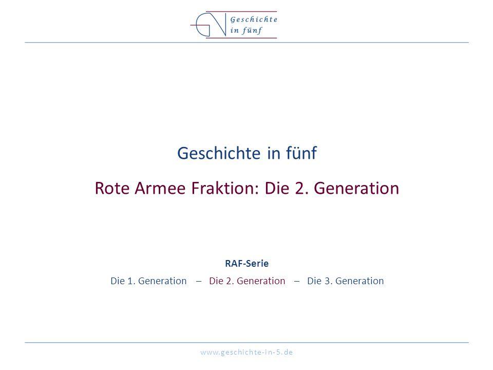 Geschichte in fünf Rote Armee Fraktion: Die 2. Generation