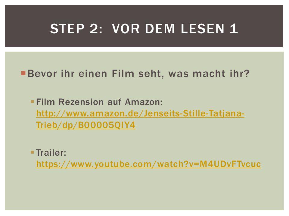 STEP 2: Vor dem Lesen 1 Bevor ihr einen Film seht, was macht ihr