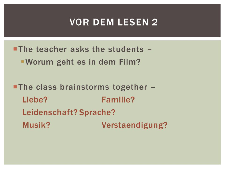 Vor dem Lesen 2 The teacher asks the students –