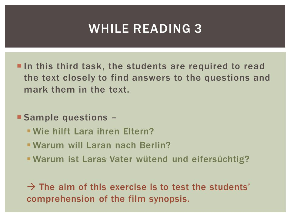While reading 3 In this third task, the students are required to read the text closely to find answers to the questions and mark them in the text.