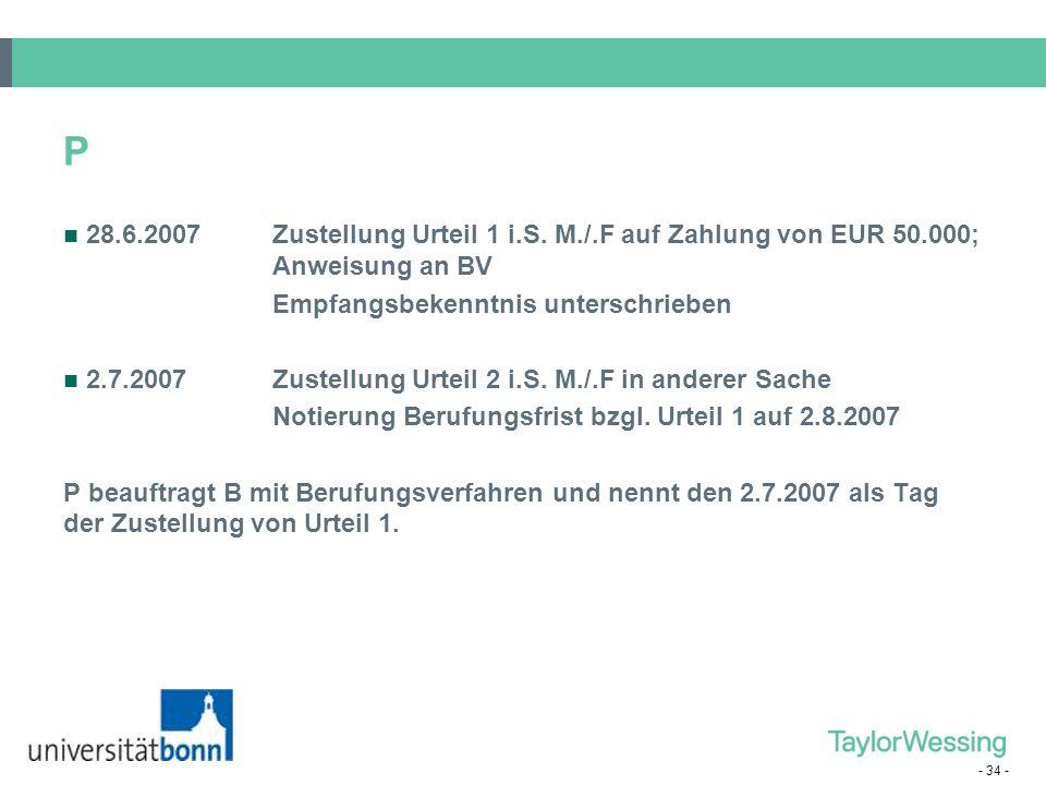 P 28.6.2007 Zustellung Urteil 1 i.S. M./.F auf Zahlung von EUR 50.000; Anweisung an BV. Empfangsbekenntnis unterschrieben.
