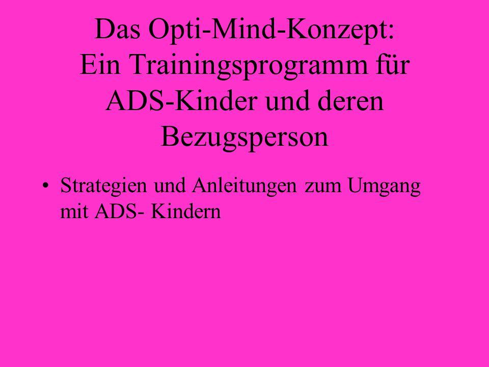 Das Opti-Mind-Konzept: Ein Trainingsprogramm für ADS-Kinder und deren Bezugsperson