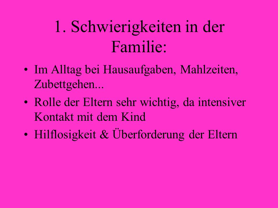 1. Schwierigkeiten in der Familie: