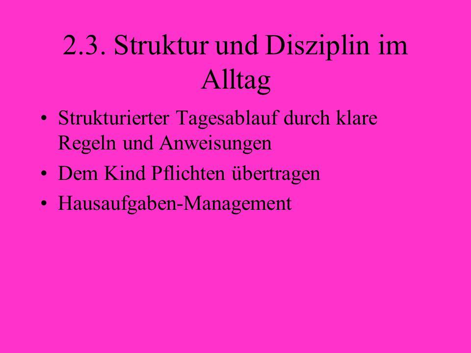 2.3. Struktur und Disziplin im Alltag