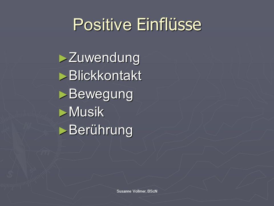 Positive Einflüsse Zuwendung Blickkontakt Bewegung Musik Berührung