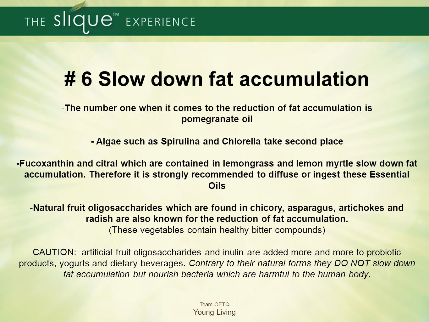 # 6 Slow down fat accumulation