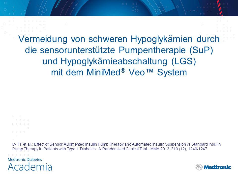 Vermeidung von schweren Hypoglykämien durch die sensorunterstützte Pumpentherapie (SuP) und Hypoglykämieabschaltung (LGS) mit dem MiniMed® Veo™ System